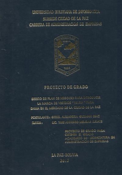 """Diseño de plan de negocios para introducir la marca de vestidos """"Velika"""" para dama en el mercado de la ciudad de La Paz"""